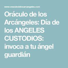 Oráculo de los Arcángeles: Día de los ANGELES CUSTODIOS: invoca a tu ángel guardián