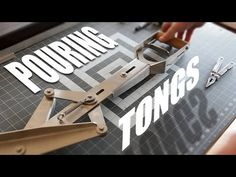 Custom Pouring Tongs for Molten Metal   Design and Assembly - YouTube