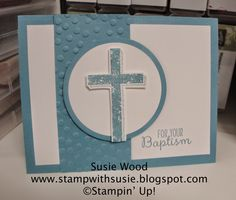 Stampin' Up!- A baptism card for Trey, using 'Blessed by God'.