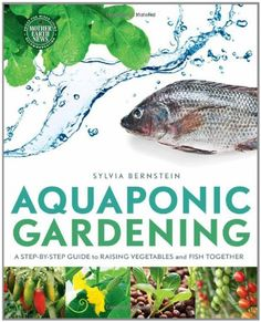 Aquaponics is a revolutionary system for growing plants by fertilizing them with the waste water from fish in a sustainable closed system. A combination of the best of aquaculture and hydroponics, aquaponic gardening is an amazinglyproductive way to … Indoor Vegetable Gardening, Hydroponic Gardening, Organic Gardening, Gardening Tips, Aquaponics Plants, Container Gardening, Hydroponic Growing, Gardening Services, Aquaponics System