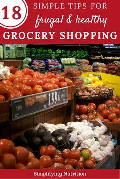 Follow my 18 frugal grocery shopping tips to save money while eating healthy. No coupons required! You CAN eat healthy without breaking the bank! Pin for later. Kaitlyn @ SimplifyingNutrition.com