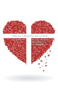 """Psalm 40:8 (NLT) - I take joy in doing Your will, my God, for Your instructions are written on my heart."""""""