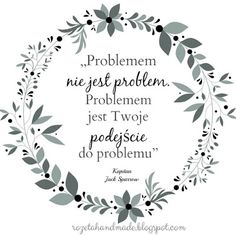 problemem nie jest problem ale twoje podejście do problemu Word Sentences, Beautiful Mind, Good Thoughts, Hobbies And Crafts, Motto, Love Of My Life, Are You Happy, Quotations, Poems
