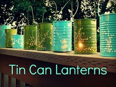 Tin Can Lanterns, we made some for my daughters 13th outdoor birthday party.  We painted them pink, blue and green pastel colors and drilled random holes!  They turned out great!!!