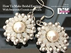 How To Make Bridal Earrings With Swarovski Crystals, Pearls and bugle beads