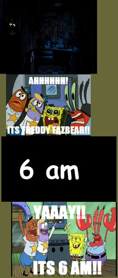 fnaf memes | spongebob 6 am fnaf another text meme loading view all add to ...