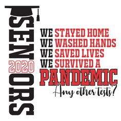 Seniors 2020 Pandemic Shirt Design – Any Other Tests? Graduation Year, Graduation Quotes, Graduation Shirts, Graduation Celebration, High School Graduation, Graduation Cards, Senior Class Shirts, Made Design, Graduation Cap Decoration