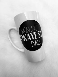 Best gift to give dad for Father's Day!  https://www.etsy.com/listing/386586388/worlds-okayest-dad-coffee-mug-fathers