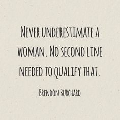 53 Best Women Never Underestimate Them Quotes Images Words