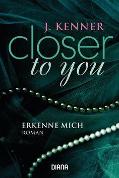 Kenner, J.: Closer to You Teil3 #buchtipp #buch #book #lesetipp #lesen #liebesroman #romantik #romance