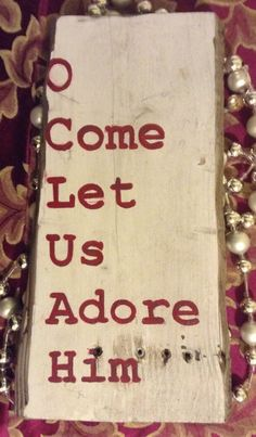 Christmas sign  O Come Let Us Adore Him handpainted by Amyinashell, $15.00