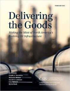 COMING SOON - Availability: http://130.157.138.11/record= Delivering the Goods: Making the Most of North America's Evolving Oil Infrastructure (CSIS Reports): Frank A. Verrastro, Michelle Melton, Sarah O. Ladislaw