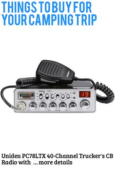 (This is an affiliate pin) Uniden PC78LTX 40-Channel Trucker's CB Radio with Integrated SWR Meter, PA Function, Hi Cut, Mic/RF Gain, and Instant Channel 9,Silver