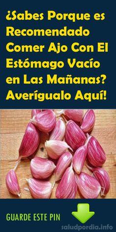 ¿Sabes Porque es Recomendado Comer Ajo Con El Estómago Vacío en Las Mañanas? Averígualo Aquí! #Ajo #Estómago #salud