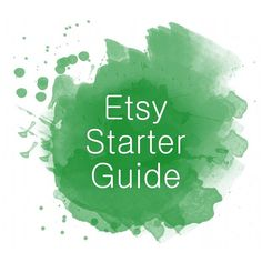 Etsy Guide How to Start an Etsy Shop, PDF eBook to help beginners launch a shop on Etsy.