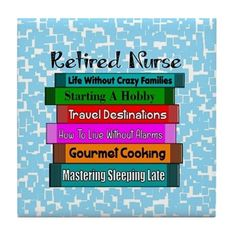 Retired Nurse Books Tile Coaster on CafePress.com