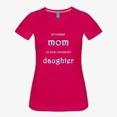 Stolzeste Mama der wundervollsten Tochter - Frauen Premium T-Shirt