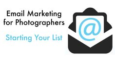 Email Marketing for Photographers: Getting Started