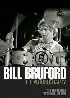 Bill Bruford: The Autobiography.  yes, King Crimson, Bill Bruford.