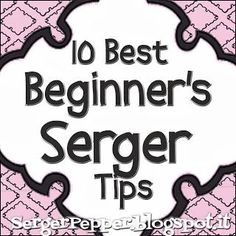Let me share with you all the good tips I've learned about sergers (after the threading tutorial you love!)  If you're more a sewing machine type of sewer... check my Top 15 Beginner's Sewing Tipsor my 30 Best Sewing with Knits Tips!    First