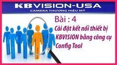 Bài 4: Cài đặt kết nối thiết bị KBVISION bằng công cụ Config Tool
