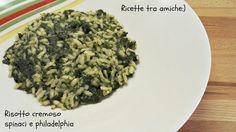 #Risotto cremoso #spinaci e #philadelphia #RicetteTraAmiche