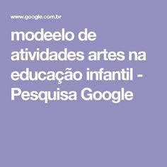 modeelo de atividades artes na educação infantil - Pesquisa Google