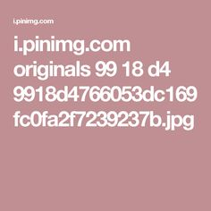 i.pinimg.com originals 99 18 d4 9918d4766053dc169fc0fa2f7239237b.jpg