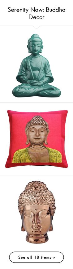 """""""Serenity Now: Buddha Decor"""" by polyvore-editorial ❤ liked on Polyvore featuring buddhadecor, home, home decor, fillers, decor, buddha, handmade home decor, buddha statue, cb2 and throw pillows"""
