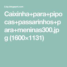 Caixinha+para+pipocas+passarinhos+para+meninas300.jpg (1600×1131)