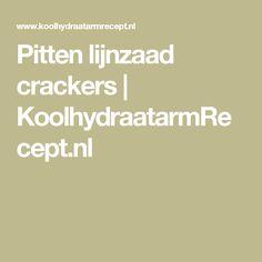 Pitten lijnzaad crackers | KoolhydraatarmRecept.nl