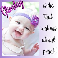 Glimlag is die taal wat ons almal praat! Baby Girl White Dress, Baby Girl Dresses, Purple Kids Rooms, Quotes For Kids, Quotes Children, Baby Girl Nursery Themes, Baby Girl Swimsuit, Diy Banner, Trendy Baby