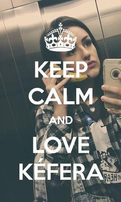 - Keep Calm and Love Kéfera Buchmann - (Made by: @Ayssaays on Twitter)