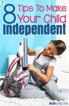 Top 8 Tips To Make Your Child Independent: So how exactly can you make sure you hit the right balance in raising an independent child? Well, here are our top 10 tips to achieve that.