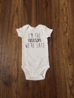 """I'm the Reason We're Late"" Onesie – Forever Wild"