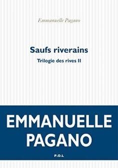 Découvrez Trilogie des rives, Tome 2 : Saufs riverains de Emmanuelle Pagano sur Booknode, la communauté du livre