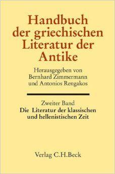 Die Literatur der klassischen und hellenistischen Zeit / herausgegeben von Bernhard Zimmermann und Antonios Rengakos - München : Verlag C.H. Beck, cop. 2014