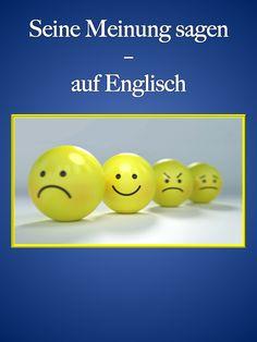 Auf Englisch seine Meinung sagen. Zustimmen englisch, ablehnen englisch. Englisch lernen Vokabeln. Englisch lernen Meinung äußern. Alltagsenglisch. Business English. English conversation.