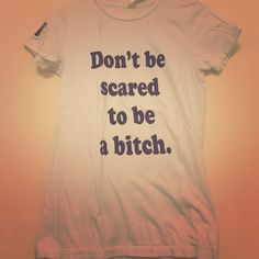 """""""Don't be scared to be a bitch"""" tee Married to the mob BITCHISMS tee. Small stain as seen in photo but it's not very noticeable. Labeled as a medium but fits more like a small. No trades. Married to the Mob Tops Tees - Short Sleeve"""