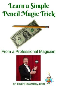 Learn how to do magic tricks with a pro. Video tutorial of pencil through dollar bill. Learn this easy pencil magic trick today by clicking the picture to visit BrainPowerBoy.com