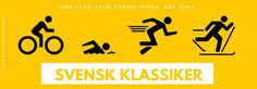 Go big or go home! Completing a Swedish Classic / En Svensk Klassiker is a 12 months challenge that will test your fitness limits to the extreme: Vatternrundan, 300km biking Vansbrosimm, 3km river swimming Lindigöloppet, 30km running Vasaloppet, 90km cross-country skiing