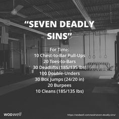 """SEVEN DEADLY SINS"" CrossFit WOD: For Time: 10 Chest-to-Bar Pull-Ups; 20 Toes-to-Bars; 30 Deadlifts (185/135 lbs); 100 Double-Unders; 30 Box Jumps (24/20 in); 20 Burpees; 10 Cleans (185/135 lbs)"