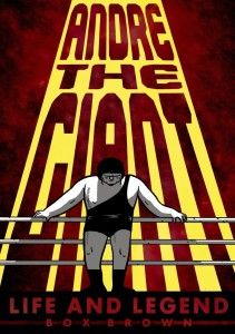 """Read """"Andre the Giant Life and Legend"""" by Brian """"Box"""" Brown available from Rakuten Kobo. Andre Roussimoff is known as both the lovable giant in The Princess Bride and a heroic pro-wrestling figure. Billy Crystal, Andre The Giant, Normal Guys, The Brethren, Have Time, New Books, The Man, Screen Printing, Comic Books"""
