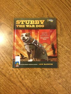 Sturby the War Dog by Ann Bausum: The story of one dog's heroic achievements as a four-footed soldier, a scout, a mascot, a comrade-in-arms, and a best friend.