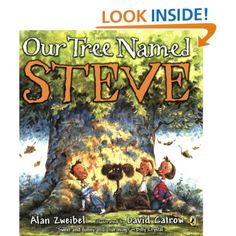 Our Tree Named Steve by Alan Zweibel  -the perfect book for studying plants, springtime, or Earth Day