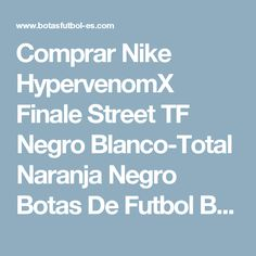 new styles 1d0a1 3c2ab Comprar Nike HypervenomX Finale Street TF Negro Blanco-Total Naranja Negro  Botas De Futbol Baratas