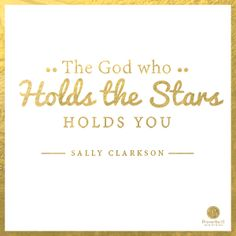 """""""The God who holds the stars, holds you."""" Sally Clarkson //How do you handle dark days? CLICK for practical insights to living a life of impact."""
