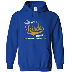 Awesome Tee Its a Tejada Thing, You Wouldnt Understand! T-Shirts