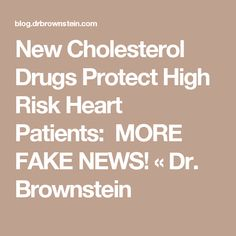 New Cholesterol Drugs ProtectHigh Risk Heart Patients: MORE FAKE NEWS! «  Dr. Brownstein
