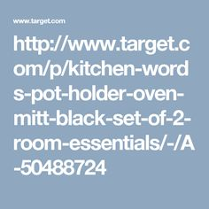 http://www.target.com/p/kitchen-words-pot-holder-oven-mitt-black-set-of-2-room-essentials/-/A-50488724